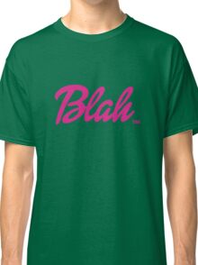 Blah Barbie Classic T-Shirt