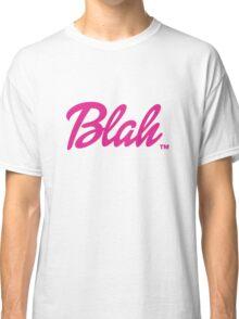 Blah Barbie Classic T-Shirt