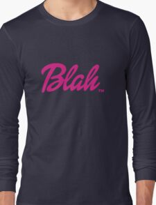 Blah Barbie Long Sleeve T-Shirt