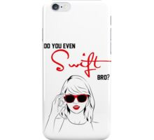 Do you even Swift, bro? (black and red) iPhone Case/Skin