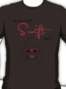 Do you even Swift, bro? (black and red) T-Shirt
