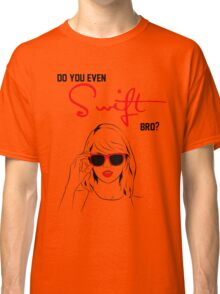 Do you even Swift, bro? (black and red) Classic T-Shirt