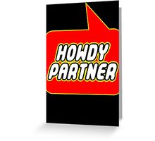 Howdy Partner by Bubble-Tees.com Greeting Card