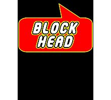Block Head by Bubble-Tees.com Photographic Print