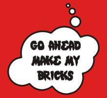 Go Ahead Make My Bricks, Bubble-Tees.com One Piece - Short Sleeve