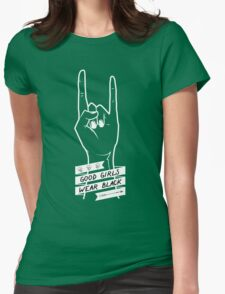 Good Girls Wear Black Womens Fitted T-Shirt