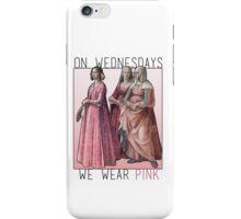 """""""On Wednesdays we wear pink"""" Renaissance Ladies iPhone Case/Skin"""