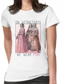 """""""On Wednesdays we wear pink"""" Renaissance Ladies Womens Fitted T-Shirt"""
