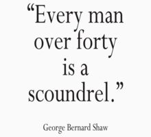 """GBS, """"Every man over forty is a scoundrel."""" George Bernard Shaw Kids Clothes"""