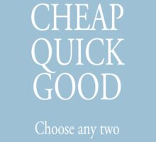 TRADE, BUSINESS, Self Employed, CHEAP, QUICK, GOOD, choose any two, white type Kids Clothes