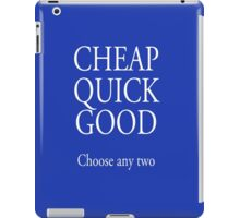 TRADE, BUSINESS, Self Employed, CHEAP, QUICK, GOOD, choose any two, white type iPad Case/Skin
