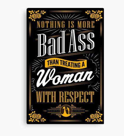 Real Men Respect Women Canvas Print