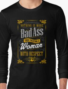 Real Men Respect Women Long Sleeve T-Shirt