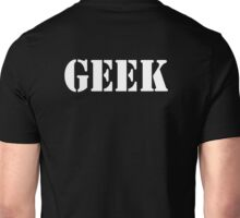 GEEK, any smart person with an obsessive interest. WHITE Unisex T-Shirt