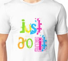 colorful just do it Unisex T-Shirt
