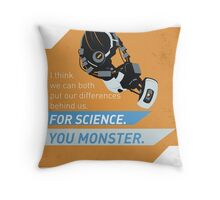 For Science. You Monster. Throw Pillow