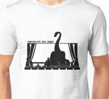 Dinosaurs are dicks. (Theater) Unisex T-Shirt