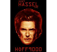 Don't HASSEL the HOFF9000 Photographic Print