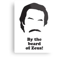 Ron Burgundy - By the beard of Zues! Metal Print