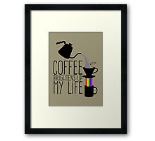 Coffee brightens up my life Framed Print