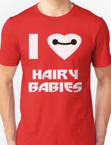 I Love Hairy Babies Baymax T Shirt T-Shirt