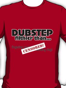 Filthier Than! T-Shirt