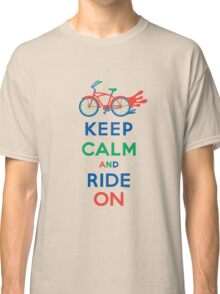 Keep Calm and Ride On - cruiser - primary colors Classic T-Shirt