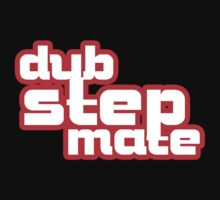 Dub Step Mate! by DUBOh10