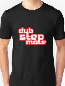 Dub Step Mate! Unisex T-Shirt