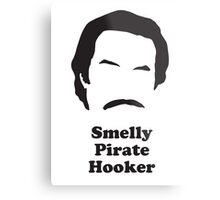 Ron Burgundy - Smelly Pirate Hooker Metal Print