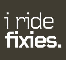 I ride fixies. by Einar Andersson