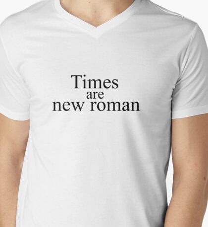 Times are new roman Mens V-Neck T-Shirt