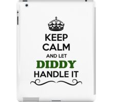 Keep Calm and Let DIDDY Handle it iPad Case/Skin