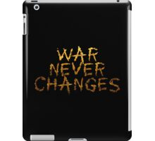 WAR NEVER CHANGES. Fallout Quote, Cool Typography Design iPad Case/Skin