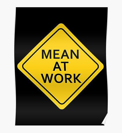 Mean At Work Poster