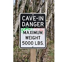 Cave-In Danger Sign Photographic Print
