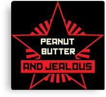 Peanut Butter and Jealous Canvas Print