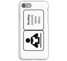 Warning Read harms idiocy iphone iPhone Case/Skin