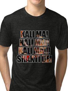 Kali Ma Shakti De! Tri-blend T-Shirt