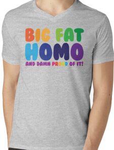Big Fat Homo (And Damn Proud of it) Mens V-Neck T-Shirt
