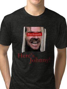 The Shining - Psychopath Tri-blend T-Shirt