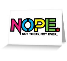 NOPE. Not Today, Not Ever. - COLOR Greeting Card