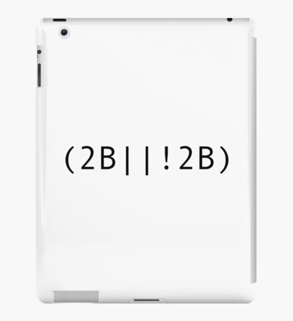 Geeky Coding Version: To be or not to be Shakespeare Quote iPad Case/Skin