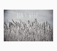 Don't Weep Kids Tee