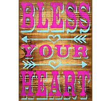 Bless your Heart - Southern Saying Photographic Print