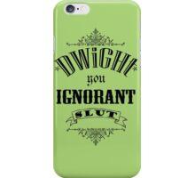 You Ignorant Slut - Green iPhone Case/Skin