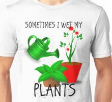 Sometimes I Wet My Plants Unisex T-Shirt