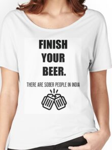 Funny shirt - Finish your beer - Beer shirt Women's Relaxed Fit T-Shirt