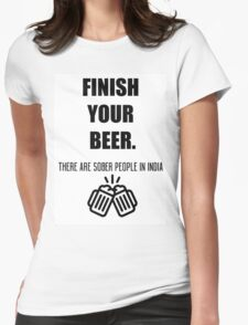 Funny shirt - Finish your beer - Beer shirt Womens Fitted T-Shirt