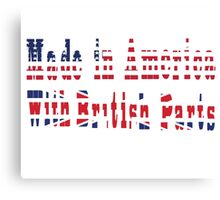 Made in America with British Parts Canvas Print